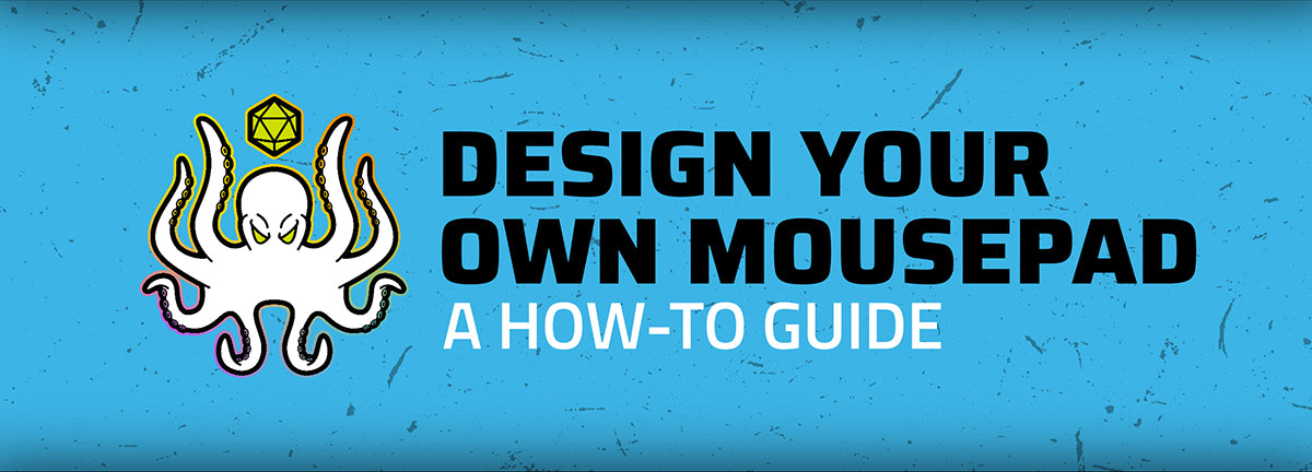 Design Your Own Mousepad - A How To Guide