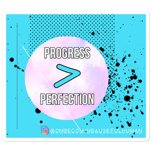 Progress > perfection bubble-free stickers