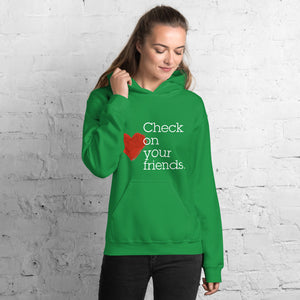 Check on your friends Unisex Hoodie