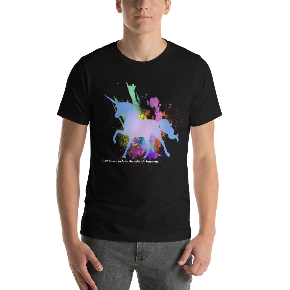 Don't leave before the miracle - Short-Sleeve Unisex T-Shirt