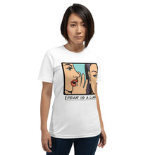 Load image into Gallery viewer, Fear is a liar - Short-Sleeve Unisex T-Shirt