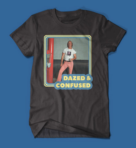 Dazed & Confused Men's/Unisex T-Shirt