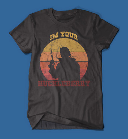 I'm Your Huckleberry - Tombstone Men's/Unisex T-Shirt