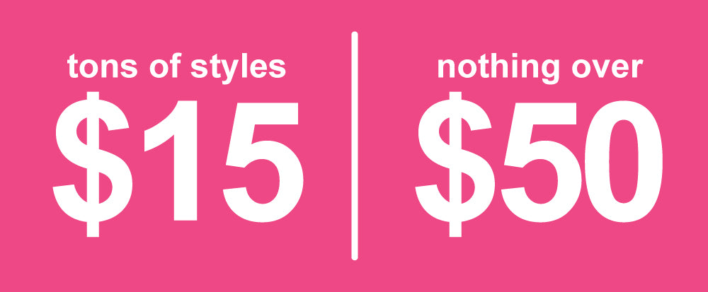 tons of styles $15 | nothing over $50