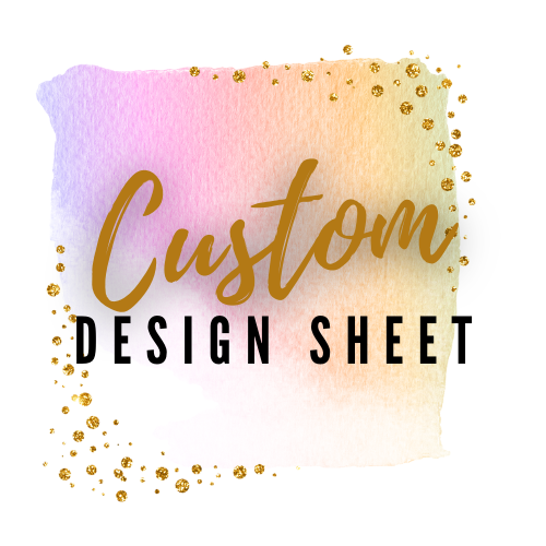 Custom Design Sheet