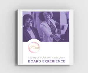 Redirect Your Path Through Board Experience E-Workbook