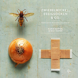 Zwiebelwickel, Essigsocken & Co