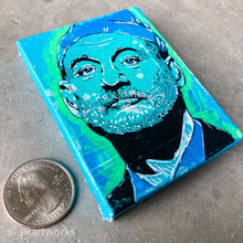 Load image into Gallery viewer, MINI ORIGINAL BILL MURRAY PAINTING + FREE SHIPPING!