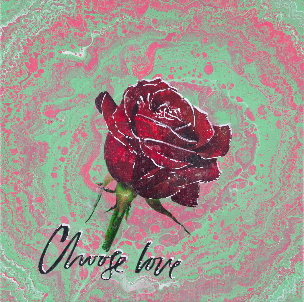 CHOOSE LOVE ROSE ART PRINT - JRartworks
