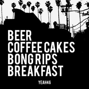 Beer, Coffee Cake, Bong Rips Breakfast