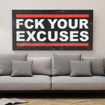 FCK YOUR EXCUSES