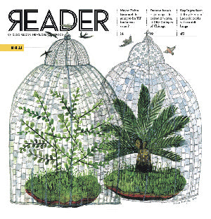 Cover of Chicago Reader featuring an illustration of trees in a mesh cage with small birds circling around the cages