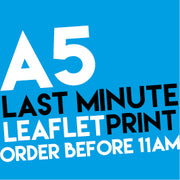 A5 Last Minute Leaflets
