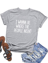 Load image into Gallery viewer, Women I Wanna Be Where Letter Casual Tee Tops Short Sleeve Blouse Shirts