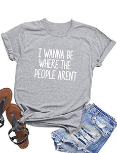 Women I Wanna Be Where Letter Casual Tee Tops Short Sleeve Blouse Shirts