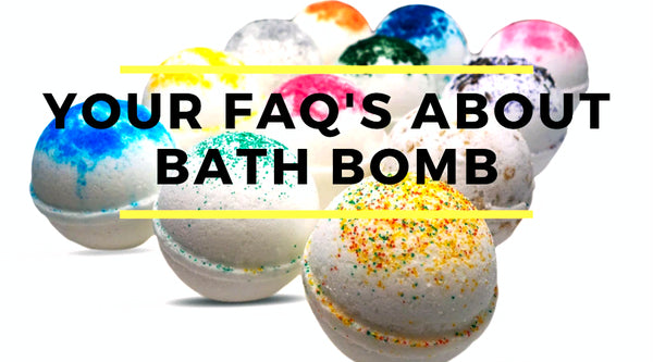 YOUR FAQ'S ABOUT BATH BOMB