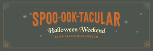 Double the Spoo-ook-tacular Halloween Fun at Britannia Mine Museum