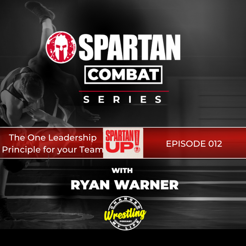 One Leadership Principle to Improve Performance //SPARTAN COMBAT PODCAST//ep 012