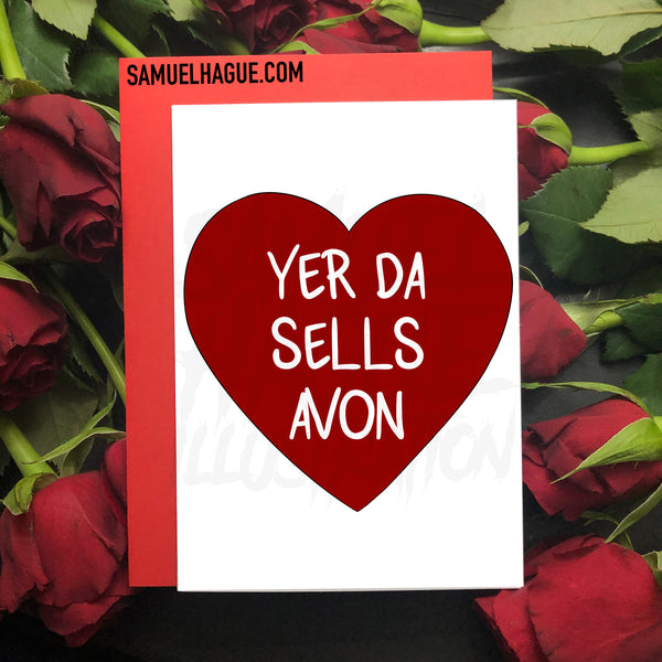 Yer Da Sells Avon - Valentine's Day Card