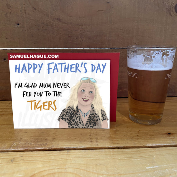 Carole Baskin - Father's Day Card
