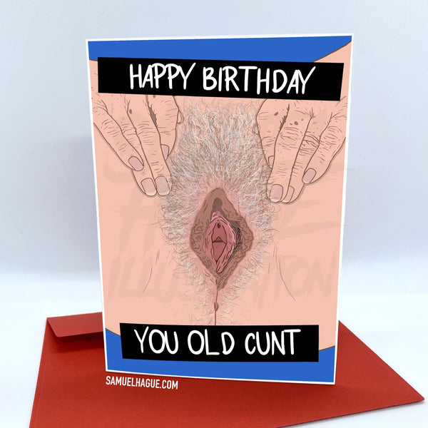 You Old C*nt - Birthday Card