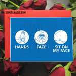 Hands, Face, Sit On my Face - Valentine's Day Card