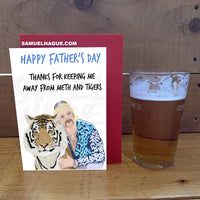 Joe Exotic/Tigers and Meth - Father's Day Card (Pre Order)