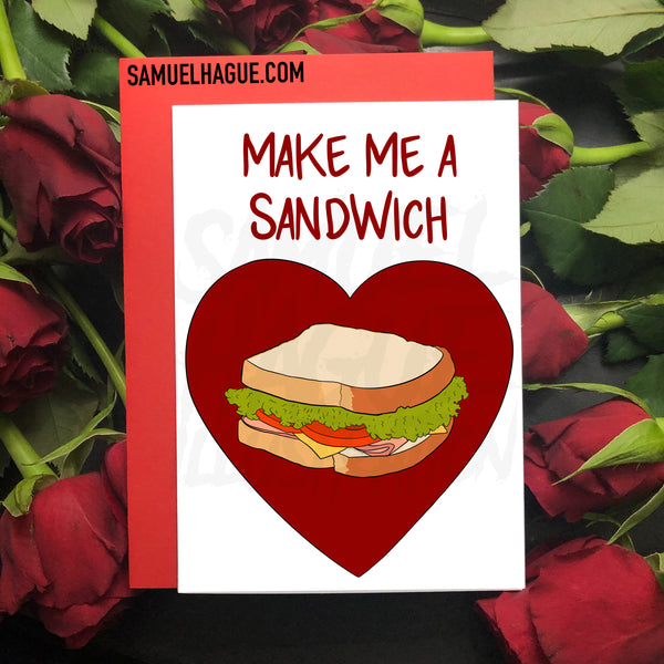 Make Me A Sandwich - Valentine's Day Card