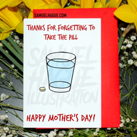 Thanks for forgetting to take the pill - Mother's Day Card