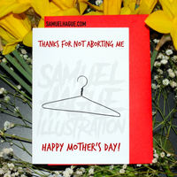 Thanks for not aborting me - Mother's Day Card