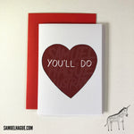 You'll Do - Valentine's Day Card