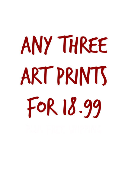 ANY 3 ART PRINTS FOR £18.99