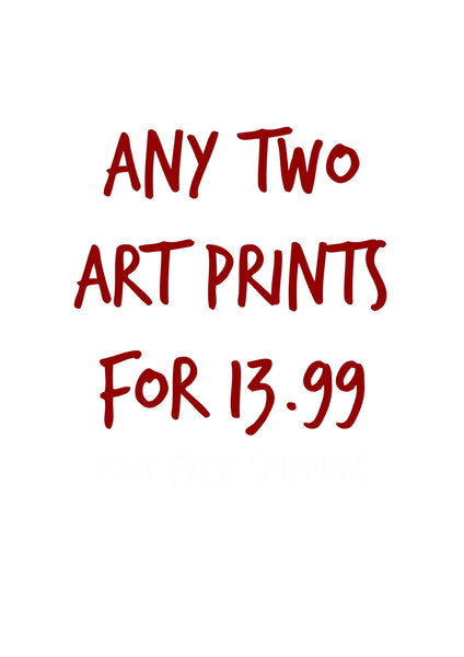 ANY 2 ART PRINTS FOR £13.99