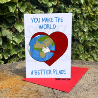 You Make The World A Better Place - Card - In aid of MIND.ORG.UK