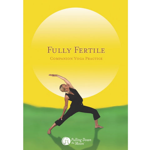 Fully Fertile Yoga for Fertility Streaming Video - All Practices!