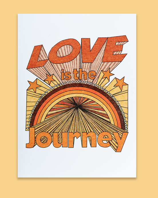 Love is the Journey Print