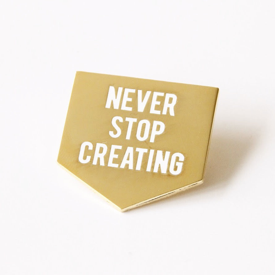 Never Stop Creating Enamel Pin,FlairMindFlowers