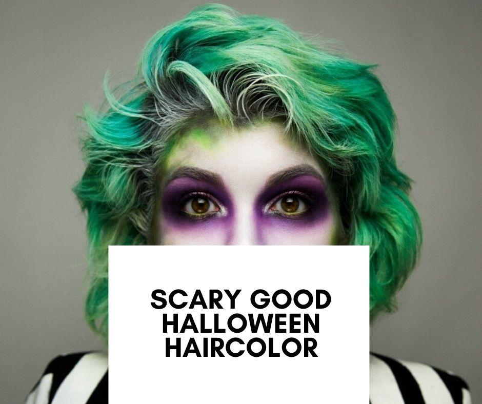 Scary Good Halloween Haircolor | Nutree Cosmetics property of 365 SUN LLC.