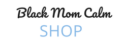Black Mom Calm Shop