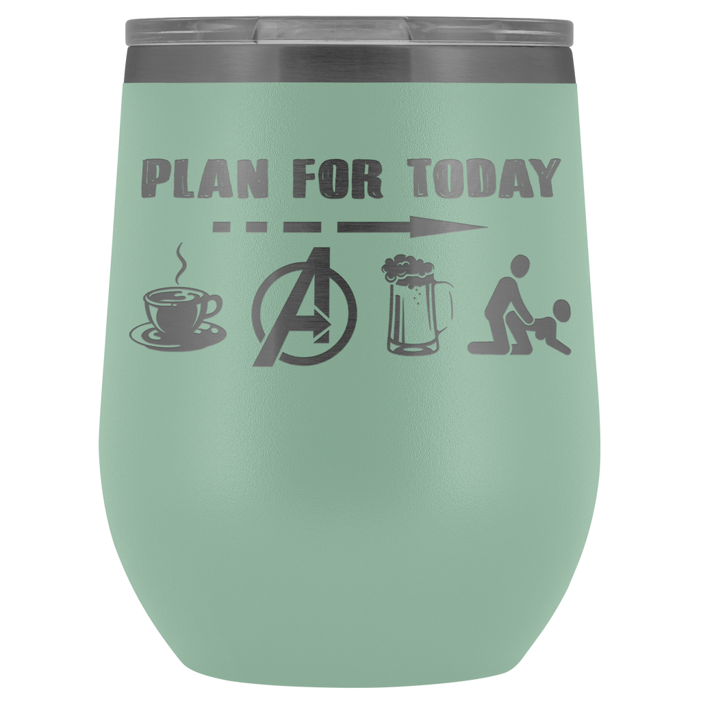 Plan for today - 12oz Wine Tumbler