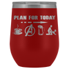 Image of Plan for today - 12oz Wine Tumbler