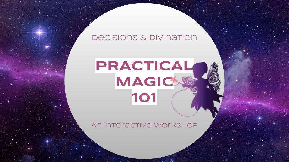 Practical Magic: Decisions & Divination