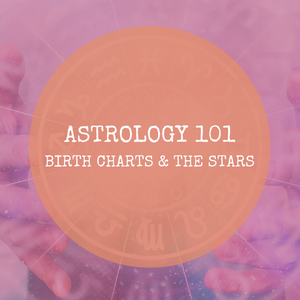 Astrology 101 - Birth Charts & the Stars!