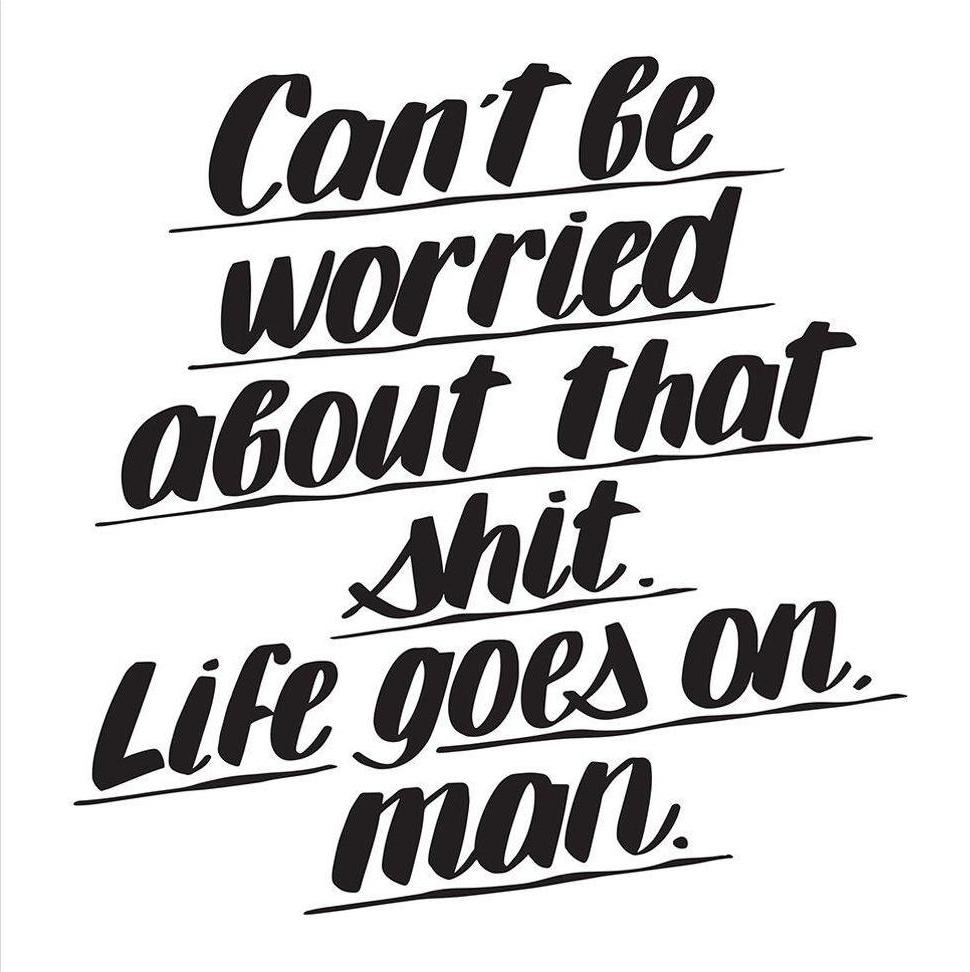 CAN'T BE WORRIED by Baron Von Fancy | Open Edition and Limited Edition Prints
