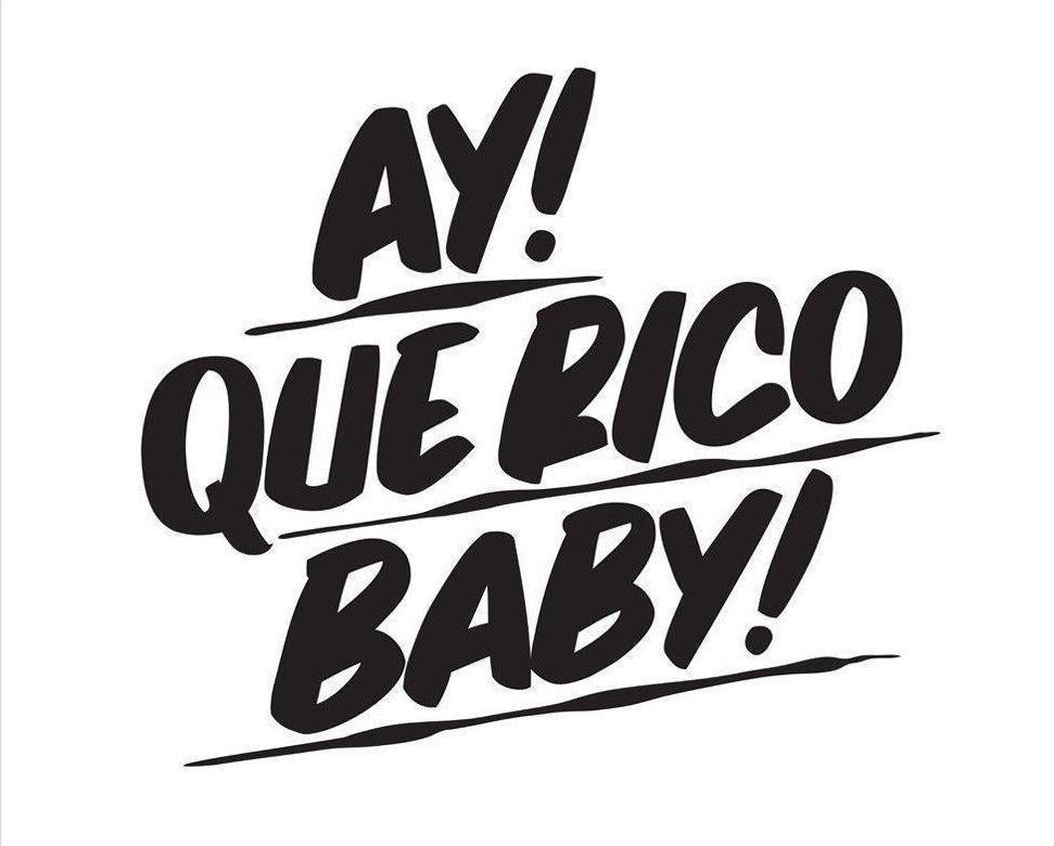 AY! QUE RICO BABY! by Baron Von Fancy | Open Edition and Limited Edition Prints