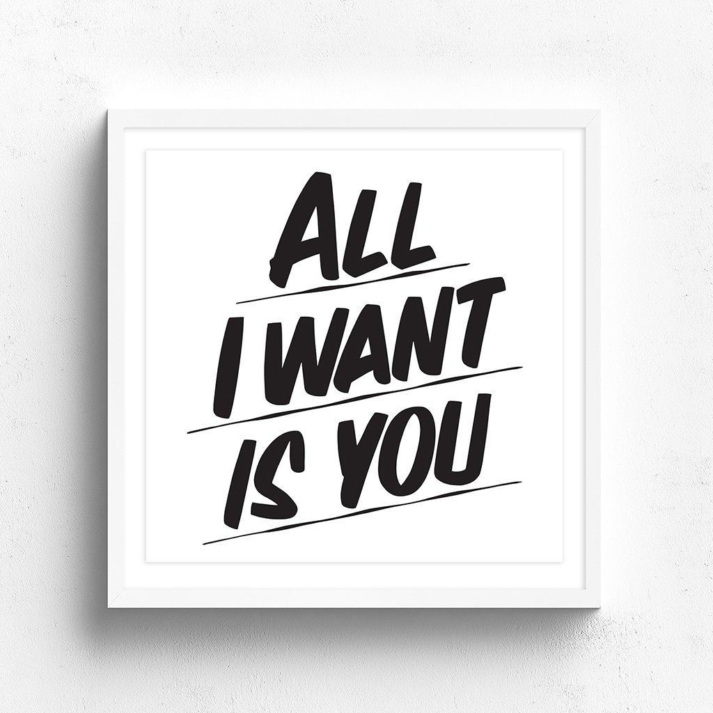 ALL I WANT IS YOU by Baron Von Fancy | Open Edition and Limited Edition Prints