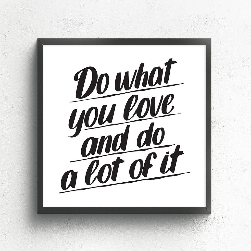 DO WHAT YOU LOVE by Baron Von Fancy | Open Edition and Limited Edition Prints