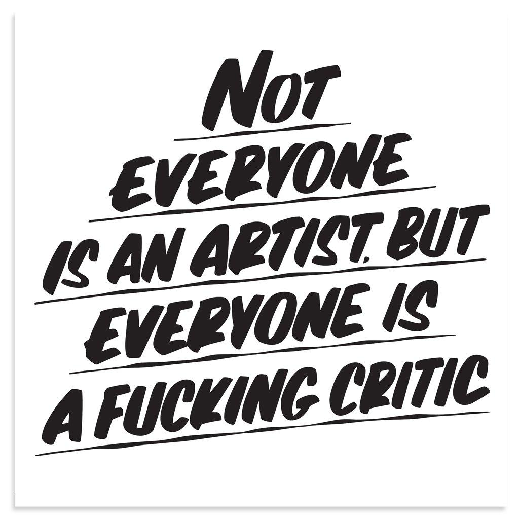 NOT EVERYONE IS AN ARTIST by Baron Von Fancy | Open Edition and Limited Edition Prints