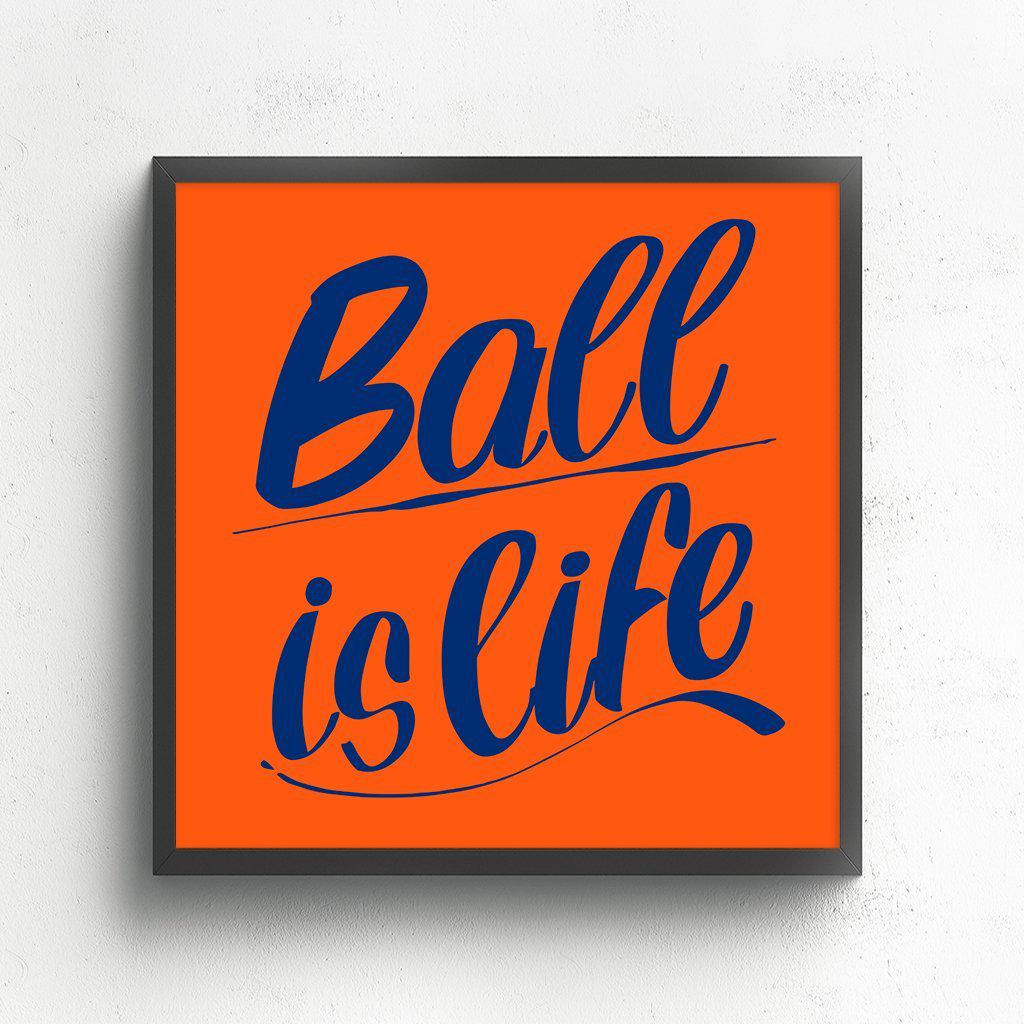 BALL IS LIFE by Baron Von Fancy | Open Edition and Limited Edition Prints
