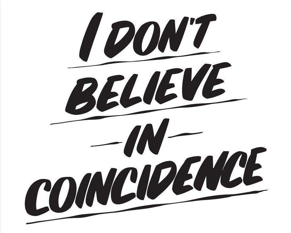 I DON'T BELIEVE IN COINCIDENCE by Baron Von Fancy | Open Edition and Limited Edition Prints